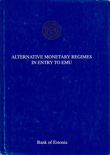 Alternative Monetary Regimes in Entry to EMU: Sepp, Urmas & Martti Randveer (eds.)