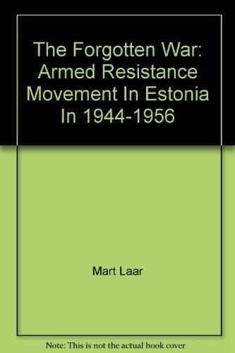 9789949411757: The Forgotten War: Armed Resistance Movement In Estonia In 1944-1956