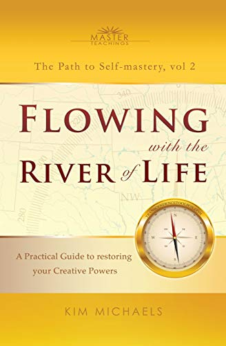 9789949518029: Flowing with the River of Life. A Practical Guide to restoring your Creative Powers