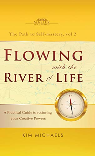 9789949518081: Flowing with the River of Life. A Practical Guide to restoring your Creative Powers