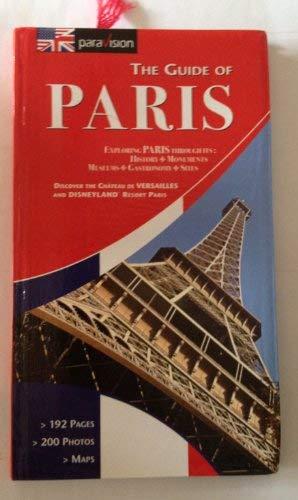 9789953006468: The Guide of Paris: Exploring Paris Through Its History, Museums, Gastronomy, Sites
