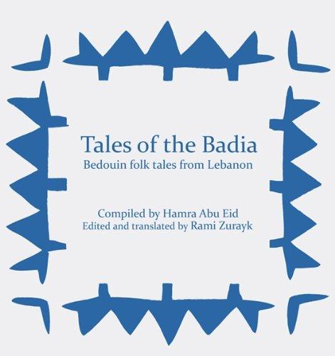 9789953016436: Tales of the Badia: Bedouin Folk Tales From Lebanon