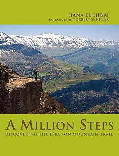 A Million Steps: Discovering the Lebanon Mountain Trail (Hardback): Hana El-Hibri