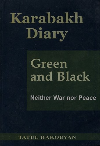 9789953018164: Karabakh Diary, Green and Black: Neither War nor Peace