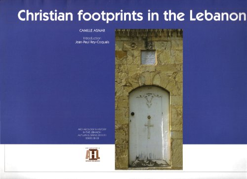 Christian footprints in the Lebanon 60 Monasteries, Convents, Churches, Cathedrals and Chapels