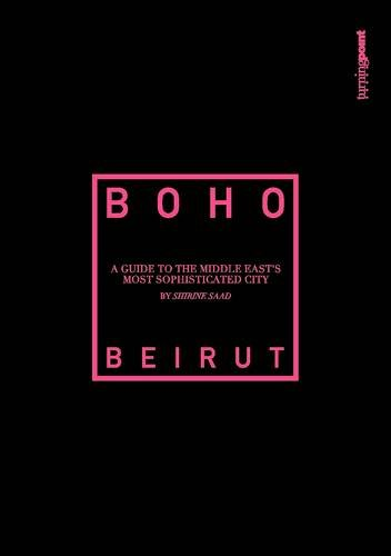 9789953023885: Boho Beirut: A Guide to the Middle East's Most Sophisticated City