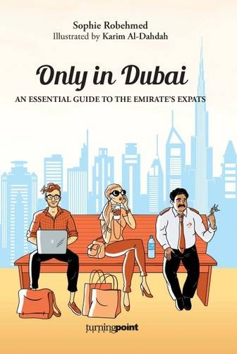 9789953030616: Only in Dubai: An Essential Guide to the Emirate's Expats