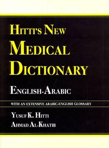 Hitti's New Medical Dictionary: English-Arabic - With: Al-Khatib, Ahmed S.,