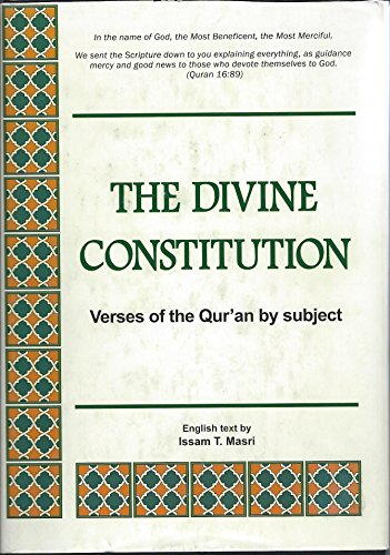 9789953137087: The Divine Constitution (Verses of the Qur'an by subject)