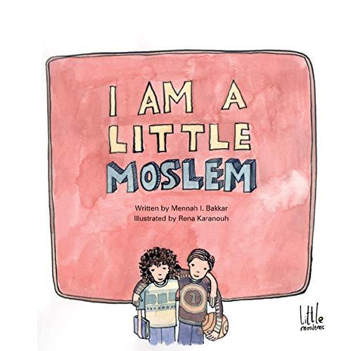 9789953292236: I Am a Little Moslem (Little Moslem)