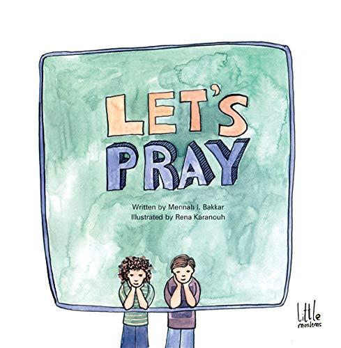 Let's Pray (Little Moslem): Mennah I. Bakkar