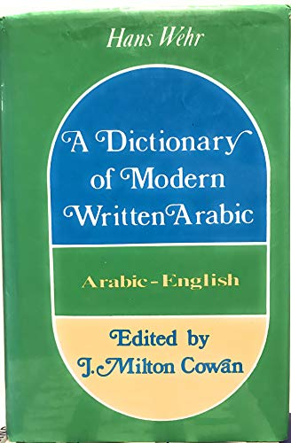 9789953336732: A DICTIONARY OF MODERN WRITTEN ARABIC.