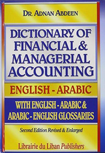 dictionary of financial &Managerial Accounting- English -Arabic: Dr. Adnan Abdeen