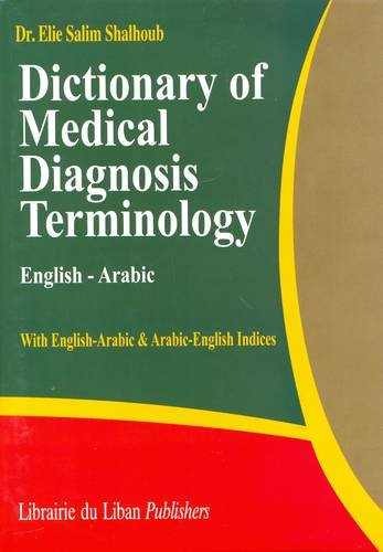 9789953337333: Dictionary of Medical Diagnosis Terminology: English-Arabic: With English-Arabic & Arabic-English Indexes (English and Arabic Edition)