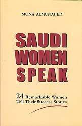 9789953369181: Saudi Women Speak: 24 Remarkable Women Tell Their Success Stories