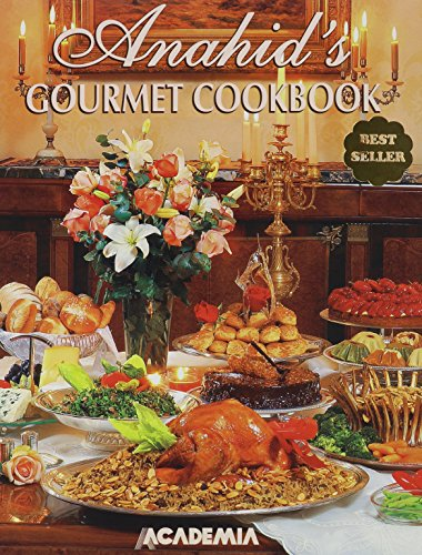 Anahid's Gourmet Cookbook: Anahid Doniguian
