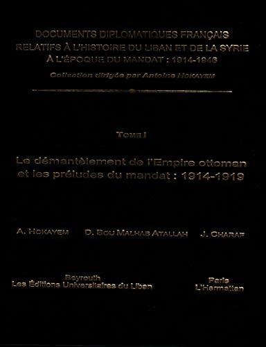 9789953451008: Le demantelement de l'empire ottoman et les preludes du mandat, 1914- 1919