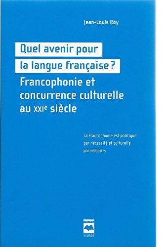 9789953455921: quel avenir pour la langue française ? francophonie et concurrence culturelle au XXI siècle