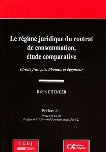 le régime juridique du contrat de consommation, étude comparative: Rabih Chendeb