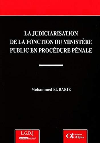 la judiciarisation de la fonction du ministère public en procédure pénale: ...