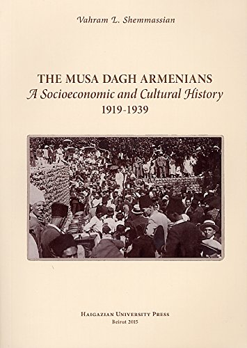 9789953585093: The Musa Dagh Armenians: A Socioeconomic and Cultural History 1919-1939