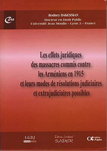 Effets juridiques des massacres commis contre les Arméniens en 1915 et leurs modes de r&...