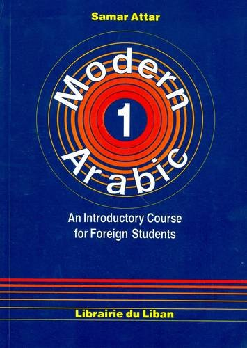 9789953864358: Modern Arabic: An Introductory Course for Foreign Students: Student's Book Pt. 1: Script and Roman