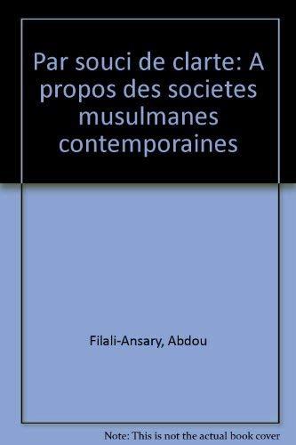 Par souci de clarte: A propos des: Abdou Filali-Ansary