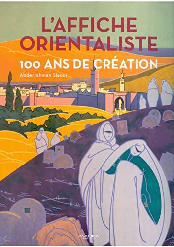 9789954037553: Affiche orientaliste (L') : 100 ans de création