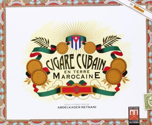 CIGARE CUBAIN EN TERRE MAROCAINE: RETNANI ABDELKADER