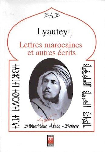 9789954102954: Lettres marocaines et autres �crits, Suivis de textes sur Lyautey