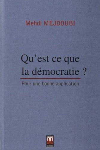 9789954103944: Qu'est ce que la d�mocratie ? : Pour une bonne application