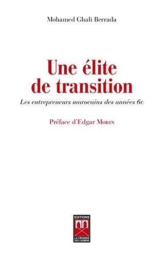 9789954104767: Une élite de transition : Les entrepreneurs marocains des années 60