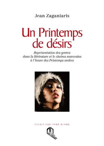 9789954104941: Un printemps de désirs : Représentation des genres dans la littérature et le cinéma marocains à l'heure des Printemps arabes