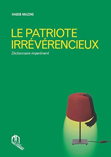 9789954104958: Patriote Irrévérencieux (Le) : Dictionnaire impertinent