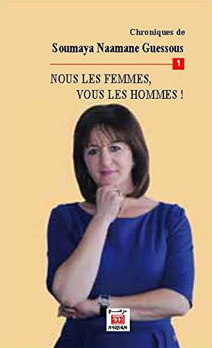 Chroniques Vol 1 Nous les femmes vous les hommes: Naamane Guessous Soumaya
