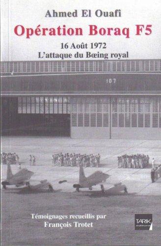 OPERATION BORAQ F5. 16 Août 1972. L'attaque: EL OUAFI, Ahmed