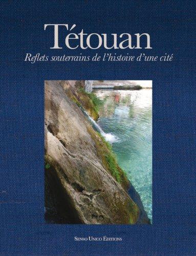 9789954494073: Tetouan Reflets Souterrains de l Histoire d une Cite