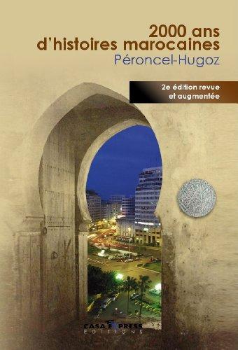 2000 ANS D HISTOIRES MAROCAINES: PERONCEL HUGOZ JEAN