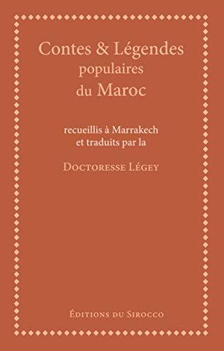 CONTES ET LEGENDES POPULAIRES DU MAROC: LEGEY