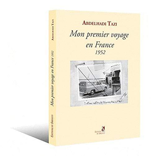 MON PREMIER VOYAGE EN FRANCE 1952: TAZI ABDELHADI