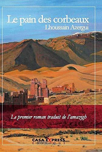 PAIN DES CORBEAUX -LE-: AZERGUI LHOUSSAIN
