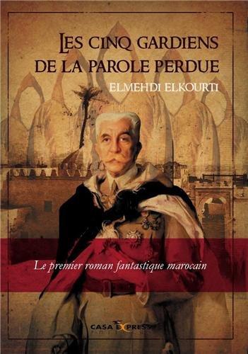CINQ GARDIEN DE LA PAROLE PERDUE -LES-: ELKOURTI ELMEHDI
