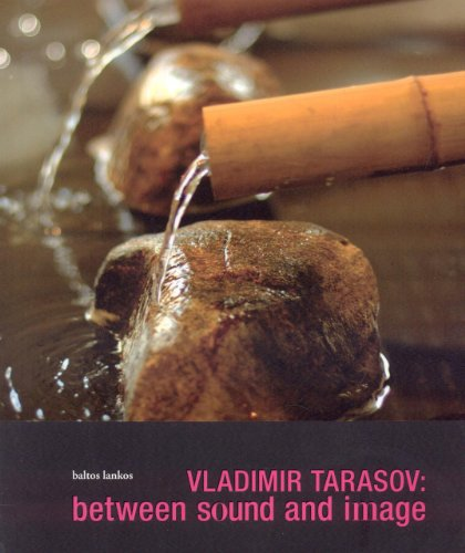 Vladimir Tarasov: Between Sound and Image