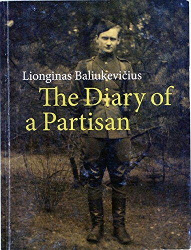 9789955463207: The Diary of a Partisan: A Year in The Life of the Postwar Lithuanian Resistance Fighter Dzukas