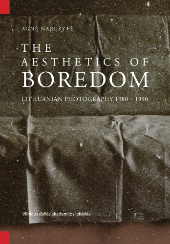 9789955854968: The Aesthetics of Boredom. Lithuanian Photography 1980 - 1990