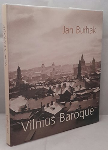 9789955965008: Vilnius Baroque: Ninety Architectural Photographs from 1912 to 1916.