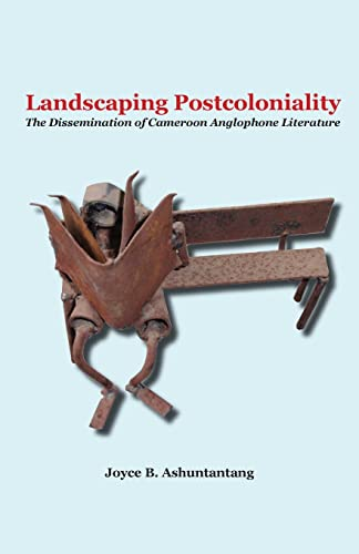 9789956558292: Landscaping Postcoloniality. The Dissemination of Cameroon Anglophone Literature