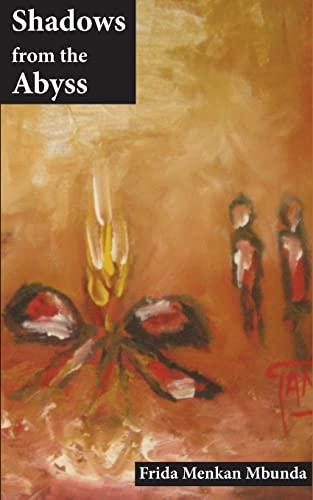Shadows From The Abyss: Frida Menkan Mbunda