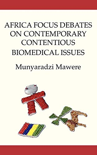 Africa Focus Debates on Contemporary Contentious Biomedical Issues: Munyaradzi Mawere